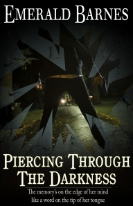 Piercing Through the Darkness
