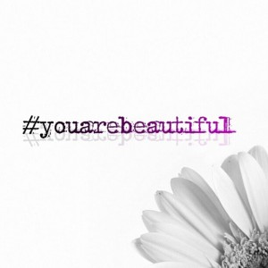 #youarebeautiful