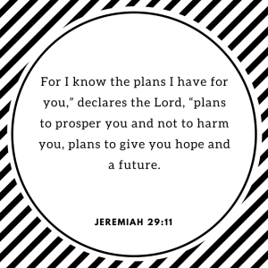"""For I know the plans I have for you,"""""""