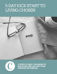 5 Day Kick Start to Living Chosen