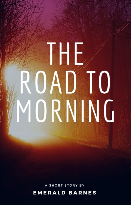 The Road to Morning